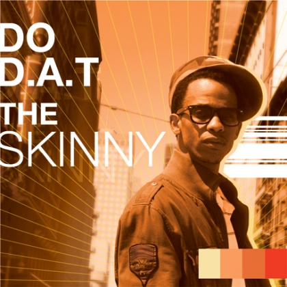 Do D.A.T. - The Skinny